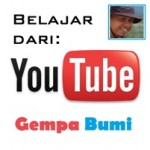 Belajar Dari Youtube (Gempa Bumi)